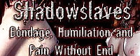 Extreme BDSM Films from ShadowSlaves.com - Exclusive Female Slave Pain