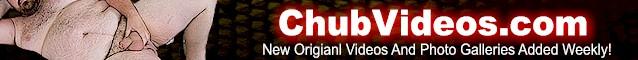 ChubVideos.com - Where The Big Boys Come To Play