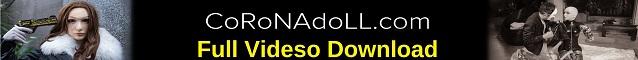 CoRoNAdoLL Video Download