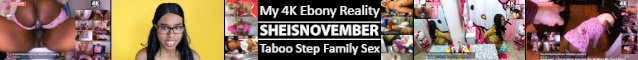 Msnovember 4k Ebony Reality Taboo Step Family Sex SHEISNOVEMBER.COM