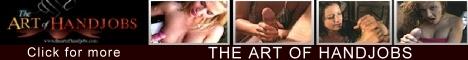The Art of Handjobs - The Worlds Best Handjobs