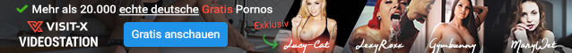 VISIT-X: Echte deutsche Gratis Pornos & Webcam Girls