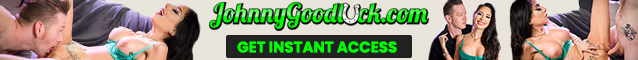 JohnnyGoodluck.com - Watch The Hottest Babes Get Fucked