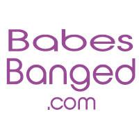 Babes Banged