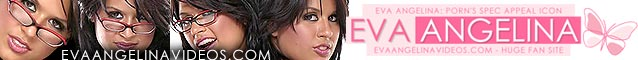 Eva Angelina VIDEOS - Ultimate Fan SIte